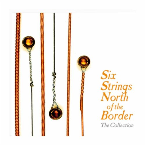 Six Strings North Of The Borde...