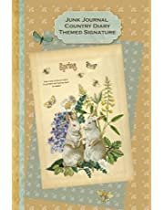 Junk Journal Country Diary Themed Signature: Full color 6 x 9 slim Paperback with extra ephemera / embellishments to cut out and paste in - no sewing needed!