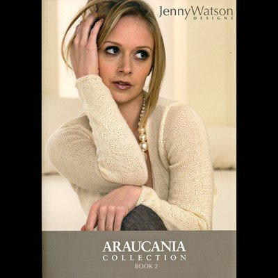 Araucania Collection (Araucania Collection Book 2 - Jenny Watson Designs)