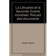 La Lithuanie et la Seconde Guerre mondiale : recueil des documents