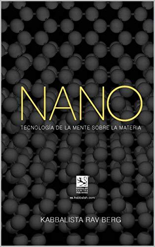 Nano:  Tecnología de la mente sobre la materia (Spanish Edition)