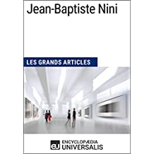 Jean-Baptiste Nini: Les Grands Articles d'Universalis (French Edition)