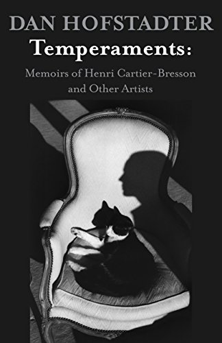 Temperaments memoirs of henri cartier bresson and other artists temperaments memoirs of henri cartier bresson and other artists by hofstadter dan fandeluxe Images