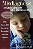 img - for [(Misdiagnosis and Dual Diagnoses of Gifted Children and Adults: ADHD, Bipolar, OCD, Asperger's, Depression, and Other Disorders)] [Author: James T Webb] published on (January, 2005) book / textbook / text book