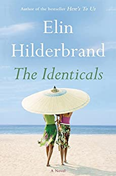 The Identicals: A Novel by [Hilderbrand, Elin]