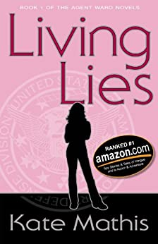 Living Lies (Agent Ward Novels Book 1) by [Mathis, Kate]