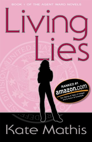 It's easier living a life of danger as a spy, then at home with her mother…  Living Lies by Kate Mathis