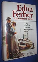 Edna Ferber: Five Complete Novels