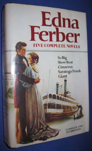 Edna Ferber: Five Complete Novels