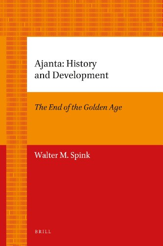 Ajanta: History and Development (Brill's Paperback Collection / Asian Studies)