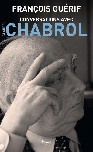 Conversations avec Claude Chabrol ~ François Guérif