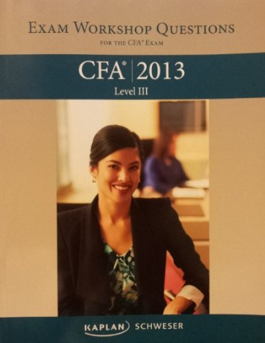 Exam Workshop Questions for the CFA Exam Level 3 2013