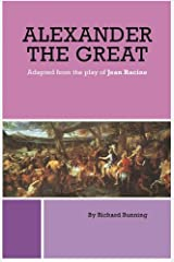 Alexander the Great- adapted from the play of Jean Racine Kindle Edition