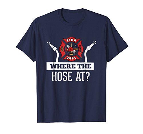 Fireman Tee Shirts (Mens Where The Hose At? Funny Firefighter T-Shirt Fireman Gift XL Navy)