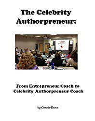 The Celebrity Authorpreneur: From Entrepreneur Coach to Celebrity Authorpreneur Coach