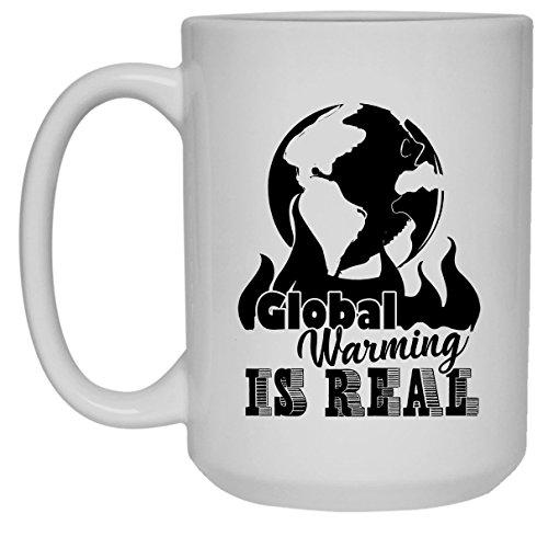 Global Warming Is Real Coffee Mug, Dark Roast Coffee Mug 15 oz
