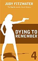 Dying to Remember (The Jennifer Marsh Mysteries Book 4)