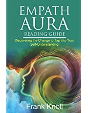 Empath Aura Reading Guide: Discovering the Change to Tap into Your Self-Understanding