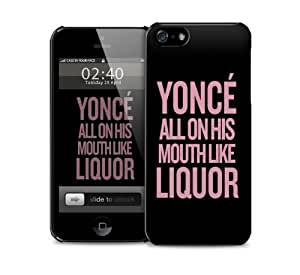 All this liquor, yonce, beyonce, iphone 4/4s