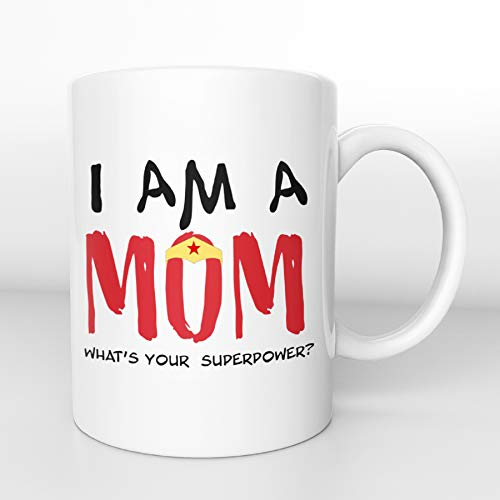 I Am a mom what is your superpower? Funny gift mothers day coffee mug 11oz