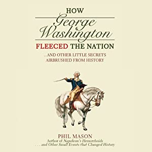 How George Washington Fleeced the Nation Audiobook