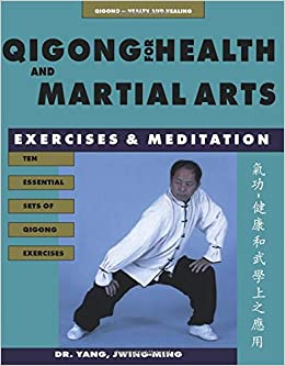 Qigong for Health & Martial Arts: Exercises and Meditation