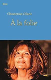 A la folie, Célarié, Clémentine