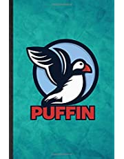 Puffin: Funny Blank Lined Wild Seabird Puffin Notebook/ Journal, Graduation Appreciation Gratitude Thank You Souvenir Gag Gift, Stylish Graphic 110 Pages