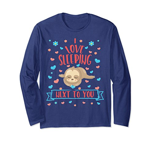 Unisex I Love Sleeping Next To You Valentine's Day Sloth Shirt 2XL Navy (Next Day Holiday)