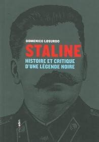 Staline : Histoire et critique d'une légende noire par Domenico Losurdo