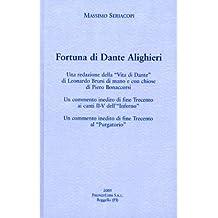 Fortuna di Dante. Una redazione della «Vita di Dante» di Leonardo Bruni di mano e con chiose di Francesco Bonaccorsi