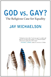 God vs. Gay?: The Religious Case for Equality (Queer Ideas/Queer Action Book 6)