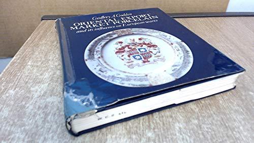 Oriental export market porcelain and its influence on European wares (Oriental Market)