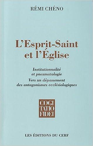 L'Esprit-Saint et l'Eglise : Institutionnalité et pneumatologie, Vers un dépassement des antagonismes ecclésiologiques