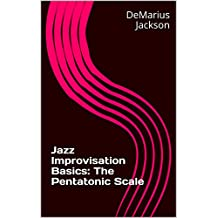 Jazz Improvisation Basics: The Pentatonic Scale