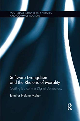 Software Evangelism and the Rhetoric of Morality (Routledge Studies in Rhetoric and Communication)-cover