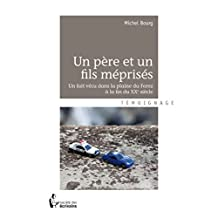 Un père et un fils méprisés: Un fait vécu dans la plaine du Forez à la fin du XXe siècle (French Edition)