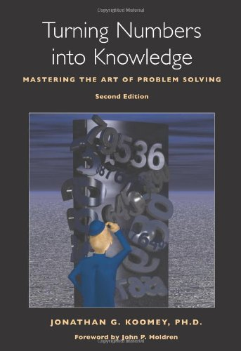 Turning Numbers into Knowledge: Mastering the Art of Problem Solving ebook