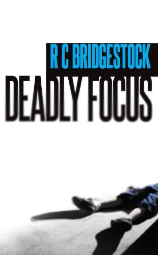 Book: Deadly Focus (DI Jack Dylan) by RC Bridgestock