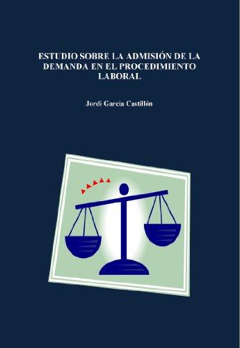 Descargar Libro Estudio Sobre La Admisión De La Demanda En El Procedimiento Laboral Jordi Garcia Castillón