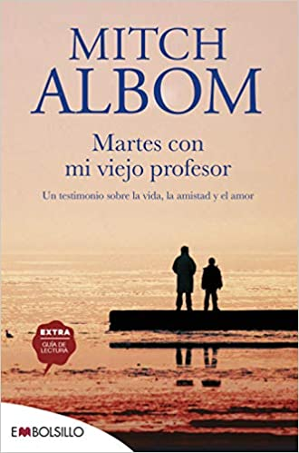 Martes con mi viejo profesor (EMBOLSILLO): Amazon.es: Albom, Mitch ...