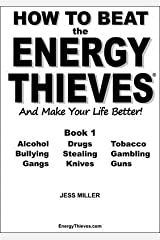 [ [ [ How to Beat the Energy Thieves and Make Your Life Better - Book 1 [ HOW TO BEAT THE ENERGY THIEVES AND MAKE YOUR LIFE BETTER - BOOK 1 BY Miller, Jess ( Author ) Apr-06-2011[ HOW TO BEAT THE ENERGY THIEVES AND MAKE YOUR LIFE BETTER - BOOK 1 [ HOW TO BEAT THE ENERGY THIEVES AND MAKE YOUR LIFE BETTER - BOOK 1 BY MILLER, JESS ( AUTHOR ) APR-06-2011 ] By Miller, Jess ( Author )Apr-06-2011 Paperback Paperback