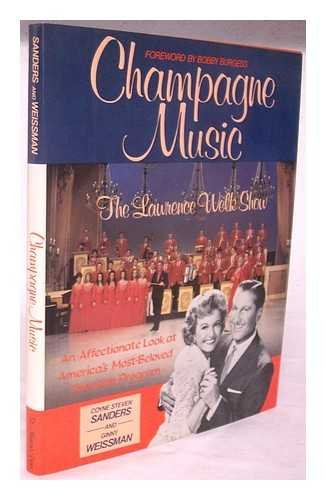 Champagne Music: The Lawrence Welk Show by St Martins Pr