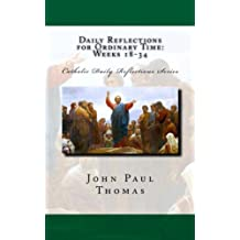 Daily Reflections for Ordinary Time: Weeks 18-34 (Catholic Daily Reflections Series) (Volume 4)