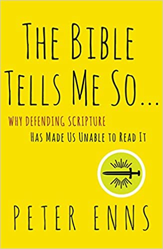 The Bible Tells Me So Why Defending Scripture Has Made Us Unable To