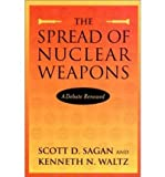 img - for Spread of Nuclear Weapons - A Debate Renewed ((2nd,)03) by Sagan, Scott D - Waltz, Kenneth N [Paperback (2002)] book / textbook / text book