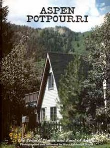 aspen-potpourri-the-people-places-and-food-of-aspen