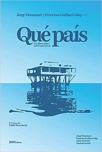 Qué País: Un Libro Sobre Micronaciones por Jorge Montanari epub