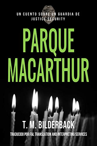 Parque MacArthur - Un Cuento Sobre Un Guardia de Justice ...