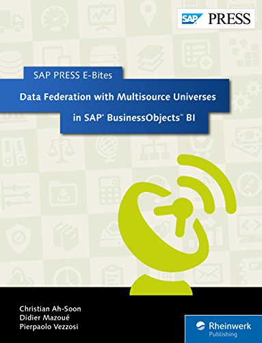 Data Federation with Multisource Universes in SAP BusinessObjects BI (SAP PRESS E-Bites Book 17)